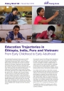 Education Trajectories in Ethiopia, India, Peru and Vietnam: From Early Childhood to Early Adulthood Policy Brief November 2017