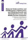 Maternal Undernutrition and Childbearing in Adolescence and Offspring Growth and Development