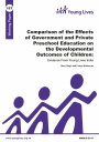 Comparison of the Effects of Government and Private Preschool Education on the Developmental Outcomes of Children: Evidence From Young Lives India